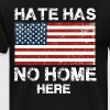 Hate Has No Home Here T Shirt - Men's Premium T-Shirt