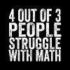 4 Out of 3 People Struggle With Math College Funny - Men's Premium T-Shirt