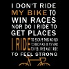 i don't ride my bike to win races nor do i ride to - Men's Premium T-Shirt