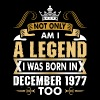 Not Only Am I A Legend I Was Born In December 1977 - Men's Premium T-Shirt