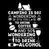 Camping is wondering if it's too late to drink cof - Men's Premium T-Shirt