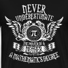 Mother with a math degree - Never underestimate - Men's Premium T-Shirt