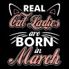 Real Cat Ladies Are Born In March - Men's Premium T-Shirt