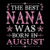 The Best Nana Was Born In August - Men's Premium T-Shirt