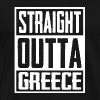 Straight Outta greece - Men's Premium T-Shirt