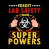 Science Forget Lab Safety Want Superpowers - Men's Premium T-Shirt
