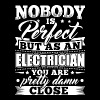 Funny Electrician Shirt Nobody Perfect - Men's Premium T-Shirt