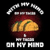 Mind On My Tacos & My Tacos On My Mind Funny Taco - Men's Premium T-Shirt