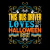 This Bus Driver Loves 31st Oct Halloween Party - Men's Premium T-Shirt