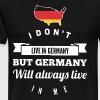 i don t live in germany but germany will always li - Men's Premium T-Shirt