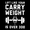 Lift like your carry weight is over 300 - Men's Premium T-Shirt