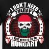 I don't Need Therapy go to Hungary - Men's Premium T-Shirt