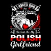 I Asked God For Polish Girlfriend - Men's Premium T-Shirt