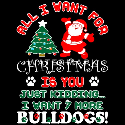all i want christmas is you just kidding 7 more bu by xmasdesigns spreadshirt
