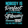 February 1990 You are pretty close perfect - Men's Premium T-Shirt
