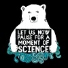 Science Bear, Let Us Now Pause For A Moment - Men's Premium T-Shirt