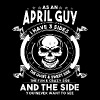 As An April Guy I Have 3 Sides The Quiet And Sweet - Men's Premium T-Shirt