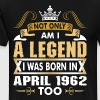Not Only Am I A Legend I Was Born In April 1962 - Men's Premium T-Shirt