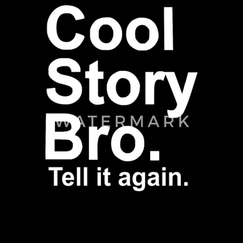 cool story bro tell it again by dadan hendriawan spreadshirt
