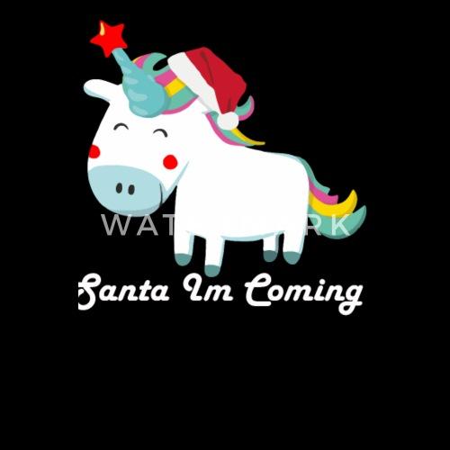 christmas unicorn santa im coming by wandiyana spreadshirt - Christmas Unicorn