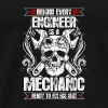 Behind every Engineer - Mechanic - Men's Premium T-Shirt