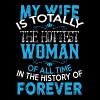 My Wife Is Totally The Hottest Woman T Shirt - Men's Premium T-Shirt