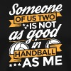 Funny Handball Handballer Shirt Someone Of Us - Men's Premium T-Shirt