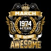 March 1974 44 Years Of Being Awesome - Men's Premium T-Shirt