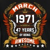 March 1971 47 Years Of Being Awesome - Men's Premium T-Shirt