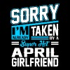 Sorry Im Already Taken By A Super Hot April Girlfr - Men's Premium T-Shirt
