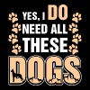 Yes I Do Need All These Dogs - Men's Premium T-Shirt