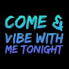 Come amd vibe with me tonight - Men's Premium T-Shirt