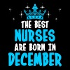 The Best Nurses Are Born In December - Men's Premium T-Shirt