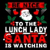 Be Nice To The Lunch Lady Santa Is Watching - Men's Premium T-Shirt