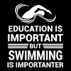 Education Important But Swimming Importanter - Men's Premium T-Shirt