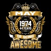 May 1974 44 Years Of Being Awesome - Men's Premium T-Shirt