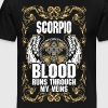 Scorpio Blood Runs Through My Veins - Men's Premium T-Shirt