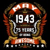 May 1943 75 Years Of Being Awesome - Men's Premium T-Shirt