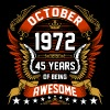 October 1972 45 Years Of Being Awesome - Men's Premium T-Shirt