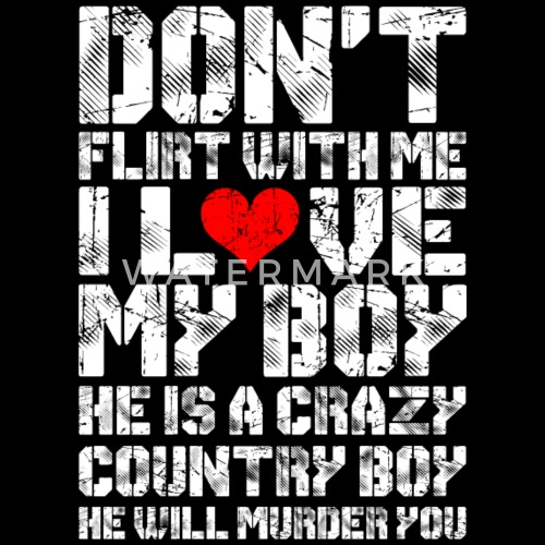 Dont Flirt With Me I Love My Boy Mens Premium T Shirt Spreadshirt