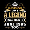Not Only Am I A Legend I Was Born In June 1965 - Men's Premium T-Shirt