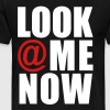 Look At Me Now - stayflyclothing.com - Men's Premium T-Shirt