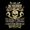 CNC machinist - Because I don't mind hard work - Men's Premium T-Shirt