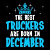 The Best Truckers Are Born In December - Men's Premium T-Shirt