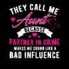 They Call Me Aunt Because Partner In Crime Makes M - Men's Premium T-Shirt