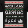Want To Go Surfing This Christmas - Men's Premium T-Shirt