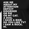 Funny Attention Deficit Disorder Quote - Men's Premium T-Shirt