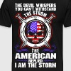 The Devil Whispers You Cant Withstand The Storm Am - Men's Premium T-Shirt