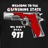 We don't dial 911 Welcome To Florida State T-Shirts - Men's Premium T-Shirt