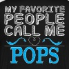 MY FAVORITE PEOPLE CALL ME POPS - Men's Premium T-Shirt